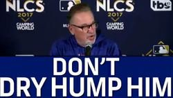 Maddon says you shouldn't 'dry hump' a tired pitcher